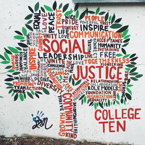 This mural, created by Joann Moreira (College Ten '18, psychology and business management economics), brings together various words to represent the social justice theme explored at College Ten.